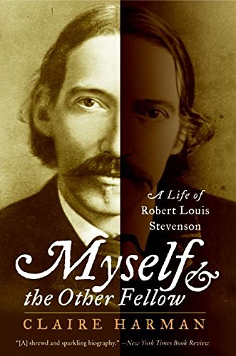 Myself and the Other Fellow: A Life of Robert Lewis Stevenson por Claire Harman