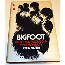 Bigfoot; The Yeti and Sasquatch in Myth and Reality by John Russell Napier (1973-03-01)