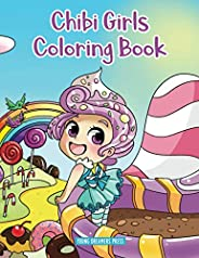 Chibi Girls Coloring Book: Anime Coloring For Kids Ages 6-8, 9-12 (Coloring Books for Kids)