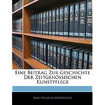 Eine Beitrag Zur Geschichte Der Zeitgenössischen Kunstpflege (German Edition)
