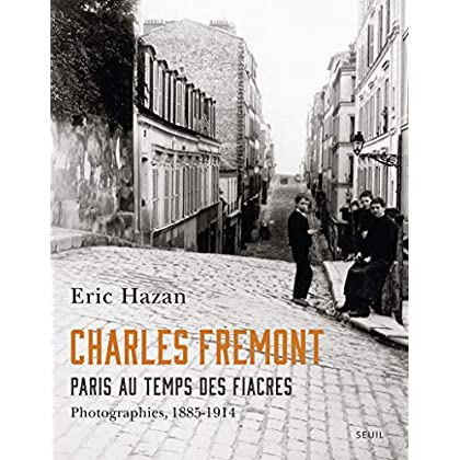 Charles Fremont, Paris au temps des fiacres. Photographies, 1885-1914