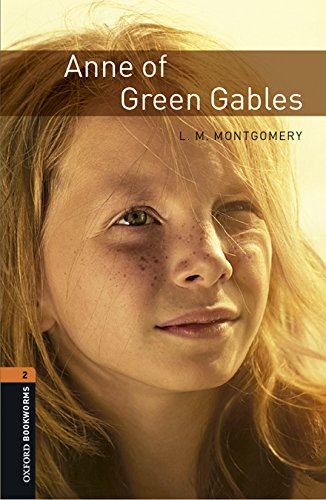 Oxford Bookworms Library: Oxford Bookworms 2. Anne of Green Gables MP3 Pack por L.M. Montgomery