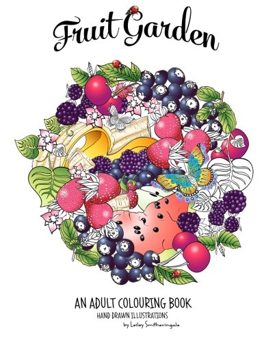Fruit Garden Adult Colouring Book:: achieve colourings of fruit which will look good enough to eat por Lesley Smitheringale