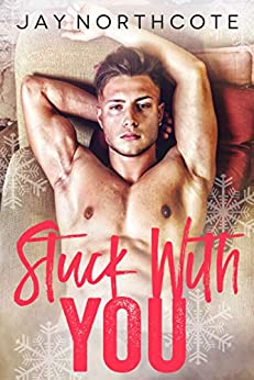 Stuck with You by [Northcote, Jay]