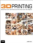 3D Printing: Build Your Own 3D Printe...