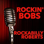 Rockin' Bobs: Rockabilly Roberts