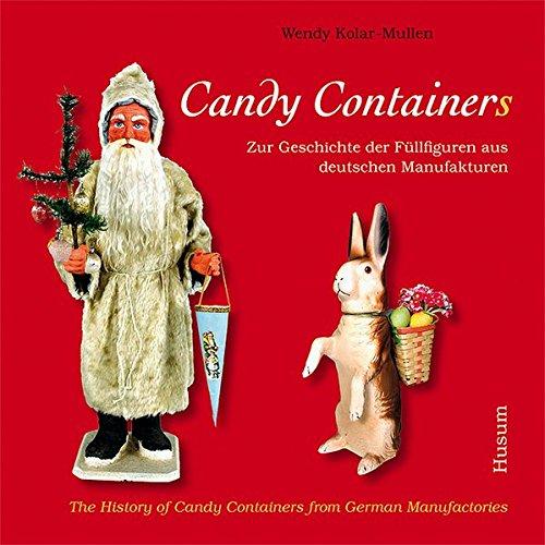 Zur Geschichte der Füllfiguren aus deutschen Manufakturen The History of Candy Containers from German Manufatories