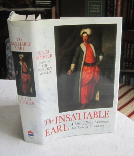 Insatiable Earl: Life of John Montagu by N. A. M. Rodger for sale  Delivered anywhere in UK
