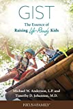 Gist: The Essence of Raising Life-Ready Kids (English Edition)