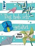 Kreativ-Set Das hab ich gefaltet: Buch mit 40 Wackelaugen und 70 Faltblättern in 14 Motiven (Buch plus Material) - Alice Hörnecke, Dominik Meißner