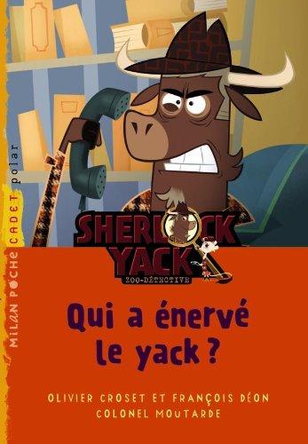 Sherlock Yack, zoodétective : Qui a énervé le yack ?