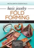 Metalsmith Essentials - Basic Jewelry Fold Forming