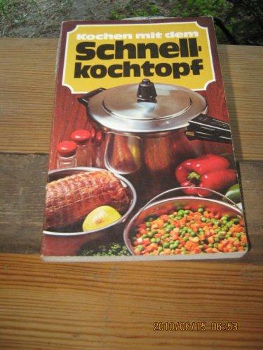 Preisvergleich Produktbild Kochen mit dem Schnellkochtopf