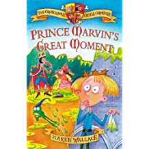 Prince Marvin's Great Moment: Crunchbone Castle Chronicles by Karen Wallace (2006-02-17)