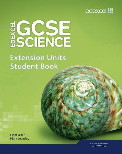 Edexcel GCSE Science: Extension Units Student Book (Edexcel GCSE Science 2011) 1st (first) Edition by Levesley, Mark, Johnson, Penny, Jones, Mary, Brand, Iain, El published by Edexcel (2011)