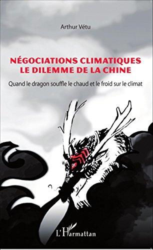 Négociations climatiques le dilemme de la Chine: Quand le dragon souffle le chaud et le froid sur le climat