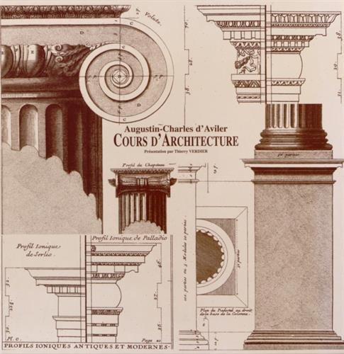 Cours d'architecture, Explication des termes d'achitecture, Planches d'architecture : Augustin-Charles d'Aviler par présentation Thierry VERDIER