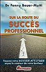 Sur la route du succès professionnel par Bauer-Motti