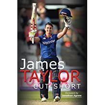 James Taylor: Cut Short (English Edition)