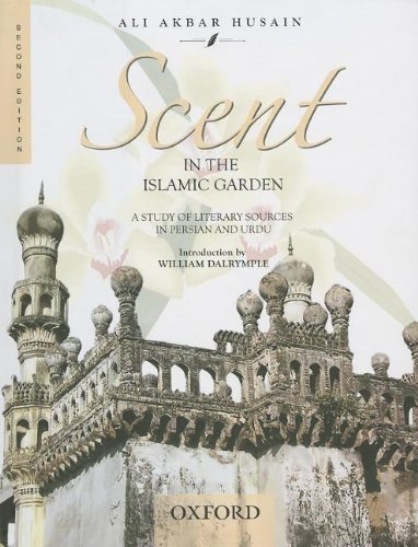 Scent in the Islamic Garden:: A Study of Literary Sources in Persian and Urdu
