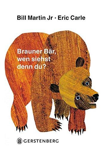 Brauner Bär, wen siehst denn du? (Eric Carle German)