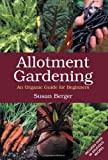 Allotment Gardening: An Organic Guide for Beginners