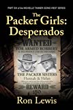 The Packer Girls: Desperados (Michelle Tanner - Going West Book 6) (English Edition)