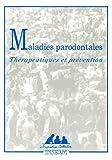 Maladies parodontales - thérapeutiques et préventions...