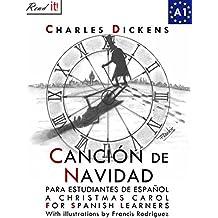 Canción de Navidad para estudiantes de español. Libro de lectura: A Christmas Carol for Spanish learners. Reading Book Level A1 Beginners (Read in Spanish) (Spanish Edition)