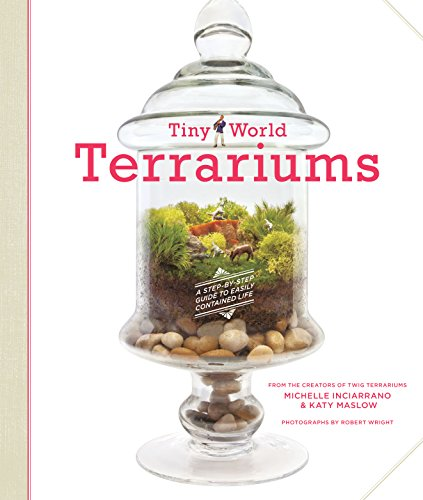 Tiny World Terrariums: A Step-by-Step Guide to Easily Contained Life (English Edition)