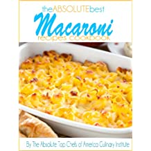 The Absolute Best Macaroni Recipes Cookbook (English Edition)