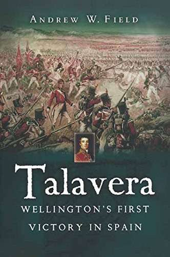 Talavera: Wellington\'s First Victory in Spain (English Edition)