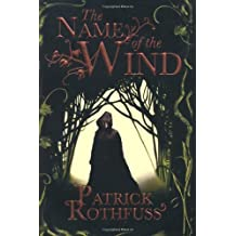 The Name of the Wind (The Kingkiller Chronicle) by Rothfuss, Patrick (2008) Paperback