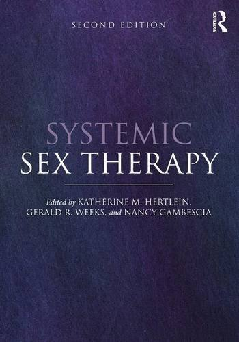 Systemic Sex Therapy by Katherine M. Hertlein (Editor), Gerald R. Weeks (Editor), Nancy Gambescia (Editor) (6-Mar-2015) Paperback