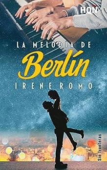 La melodía de Berlín - Sin Fronteras (HQÑ) de [Romo, Irene]