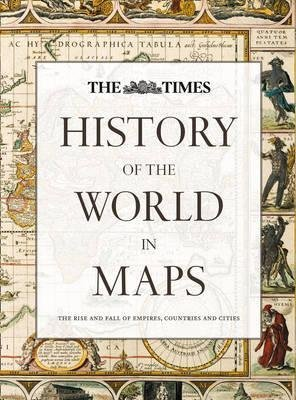[(History of the World in Maps : The rise and fall of Empires, Countries and Cities)] [By (author) Times Atlases] published on (October, 2014)