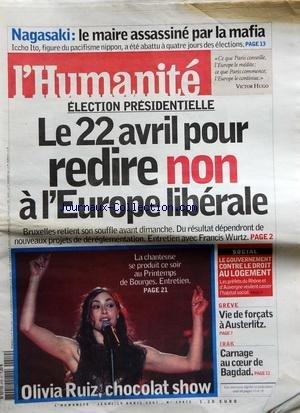 HUMANITE (L') [No 19472] du 19/04/2007 - NAGASAKI / LE MAIRE ASSASSINE PAR LA MAFIA - ICCHO ITO - ELECTION PRESIDENTIELLE / LE 22 AVRIL POUR REDIRE NON A L'EUROPE LIBERALE - OLIVIA RUIZ A BOURGES - SOCIAL / LE GOUVERNEMENT CONTRE LE DROIT AU LOGEMENT - GREVE / VIE DE FORCATS A AUSTERLITZ - IRAK / CARNAGE AU COEUR DE BAGDAD