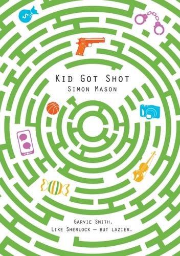 Kid Got Shot (The Garvie Smith Mysteries)