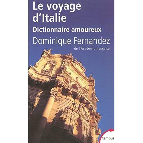 le voyage d'italie ; dictionnaire amoureux by Dominique Fernandez(2007-06-11)