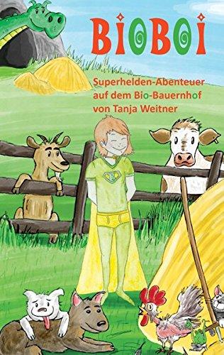 -Abenteuer auf dem Bio-Bauernhof: Bio, Bauernhof, Ökologie, Landwirtschaft, Abenteuer, Superheld, Natur, Tiere, Nachhaltigkeit, nachhaltig, Öko, biologisch-dynamisch (Lustige Superman-kostüm)