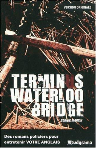 Terminus waterloo bridge par Bernie Martin