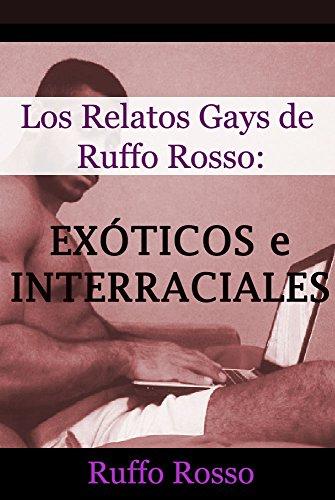 Los Relatos Gays de Ruffo Rosso: Exóticos e Interraciales por Ruffo Rosso