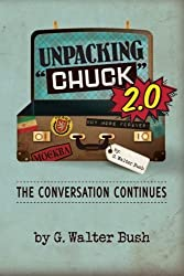 Unpacking Chuck 2.0: The Conversation Continues by G. Walter Bush (2015-05-30)