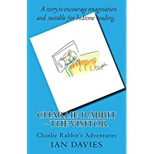Charlie Rabbit - The Visitor (Charlie Rabbit's Adventures) by Ian Davies (2014-03-18)