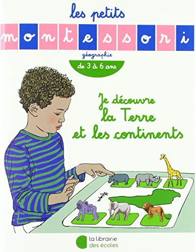 Les Petits Montessori : Je découvre la Terre et les continents