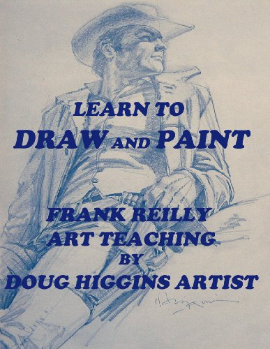 Learn to Draw and Paint Frank Reilly Art Teaching by Doug Higgins Artist (English Edition) por Doug Higgins
