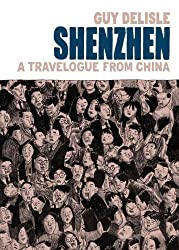 Shenzhen: A Travelogue from China 1st (first) Edition by Delisle, Guy (2012)