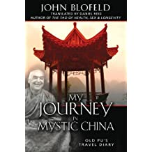 My Journey In Mystic China: Old Pu's Travel Diary