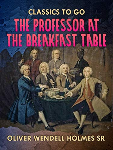 The Professor At the Breakfast Table (English Edition)