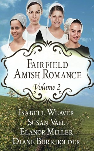 Fairfield Amish Romance Boxed Set Volume 2 Fairfield Amish Romance Boxed Sets